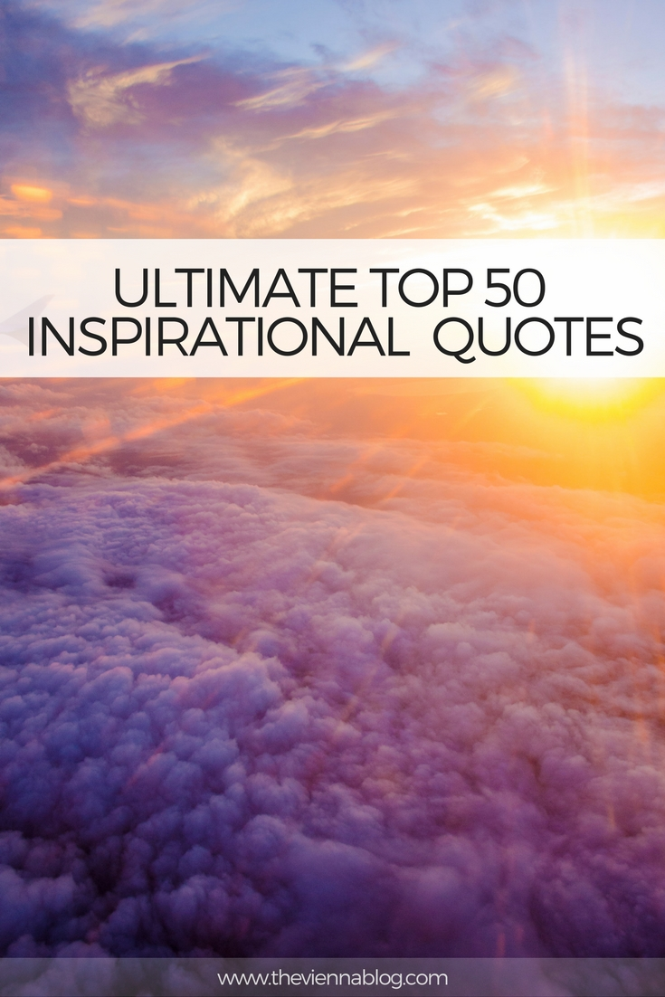 Inspirational Day Quotes: Best 50 Inspirational Quotes For The Modern Day Person